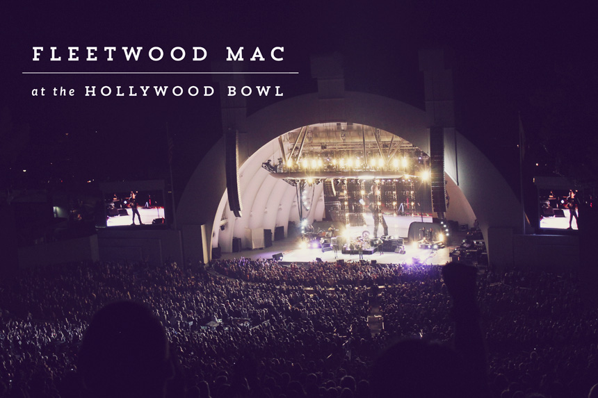 Fleetwood Mac at the Hollywood Bowl | Ann-Marie Morris
